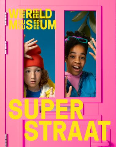 Tentoonstelling Superstraat Wereldmuseum